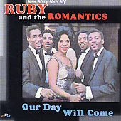 Ruby & the Romantics: Our Day Will Come: The Very Best of Ruby & the Romantics