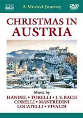 A Musical Journey - Christmas in Austria: Salzburg, the Salzkammergut, Switzerland / Music of Handel, Torelli, Bach, Corelli, Manfredini, Locatelli, Vivaldi [DVD]