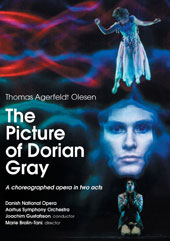 Thomas Agerfeldt Olesen (b.1969): The Picture of Dorian Gray, choreographed opera in two acts / Joachim Gustfsson, Danish National Opera; Aarhus Symphony Orchestra [DVD]
