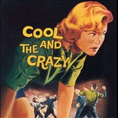 Various Artists: Cool and the Crazy