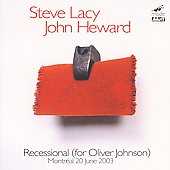 Steve Lacy: Recessional for Oliver Johnson Live in Montreal 2004