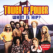 Tower of Power: What Is Hip? [Collectables]