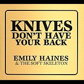 Emily Haines: Knives Don't Have Your Back [Digipak]