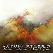 Wolfgang Bottenbert: Chamber Music for Strings & Piano