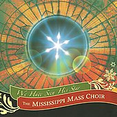 The Mississippi Mass Choir: We Have Seen His Star