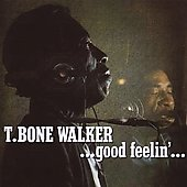 T-Bone Walker: Good Feelin'