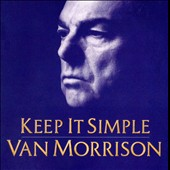 Van Morrison: Keep It Simple