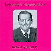 Lebendige Vergangenheit - Robert Merrill Vol 4 - Arias from Rigoletto, La Traviata, etc