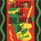 The Gladiators: Live at Reggae Sunsplash 1982 With Israel Vibration