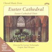 Choral Music from Exeter Cathedral - Vierne, Stanford, Elgar, Howells / Paul Morgan, Lucian Nethsingha, Exeter Cathedral Choir
