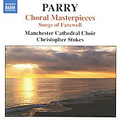 Parry: Choral Masterpieces / Stokes, Manchester Cathedral Choir