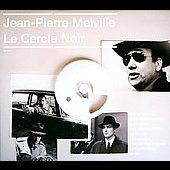 Jean-Pierre Melville: Jean-Pierre Melville: Le Cercle Noir