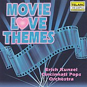 Cincinnati Pops Orchestra/Erich Kunzel (Conductor): Movie Love Themes