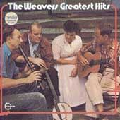 The Weavers (Group): Greatest Hits