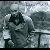 Jaye Q.: From My Soul [Digipak]