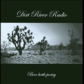 Dirt River Radio: Beer Bottle Poetry