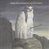 Alasdair Roberts: Too Long in This Condition