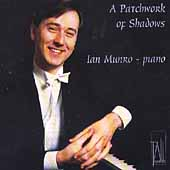 A Patchwork of Shadows / Ian Munro