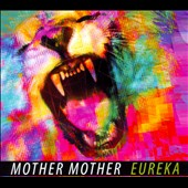 Mother Mother: Eureka [Digipak]