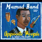 Mamud Band: Opposite People: The Music Of Fela Kuti [Digipak]