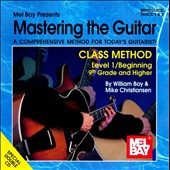 William Bay/Mike Christiansen: Mastering the Guitar-Class Method: Level 1/Beginning: 9th Grade and Higher