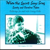 Caroline Paton/Sandy Paton: When the Spirit Says Sing