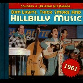 Various Artists: Dim Lights, Thick Smoke and Hillbilly Music: 1961 [Digipak]