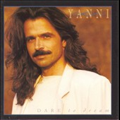 Yanni: Dare to Dream