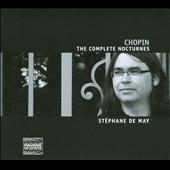 Chopin: Complete Nocturnes / Stéphane de May, piano