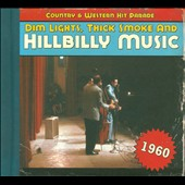 Various Artists: Dim Lights, Thick Smoke and Hillbilly Music: 1960