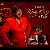 Kay Kay & The Rays: The  Best of Kay Kay and the Rays *