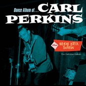 Carl Perkins (Rockabilly): Dance Album/Whole Lotta Shakin'