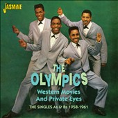 The Olympics: Western Movies and Private Eyes: The Singles As & Bs 1958-1961 *