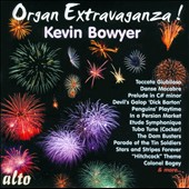 Organ Extravaganza! / - incl. Colonel Bogey, The Dam Busters, Tuba Tune, Penguins' Playtime et al. / Kevin Bowyer, organ