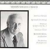 Morton Gould - A Tribute / Klein, London Philharmonic