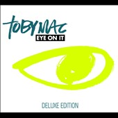 tobyMac: Eye on It [Deluxe Edition] [Digipak] *