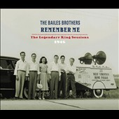 The Bailes Brothers: Remember Me: The Legendary King Sessions 1946 [Digipak] *