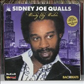 Sidney Joe Qualls: Windy City Wailer *