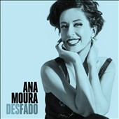 Ana Moura: Desfado *