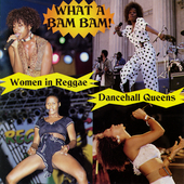 Various Artists: Dancehall Queens: What a Bam Bam