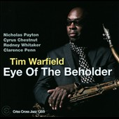 Tim Warfield/Tim Warfield Quintet: Eye of the Beholder