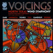 Voicings - Works by Zare; Lindroth; Ticheli; Tull; Gandolfi / North Texas Wind Symphony