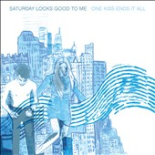 Saturday Looks Good to Me: One Kiss Ends It All [Digipak] *