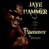Jaye Hammer: I Can Lay the Hammer Down