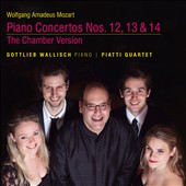 Mozart: Piano Concertos 12, 13 & 14 (the chamber versions) / Gottlieb Wallisch, piano