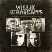 Willie Sugarcapps: Willie Sugarcapps [Digipak]