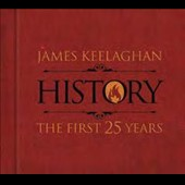 James Keelaghan: History: The First 25 Years [Digipak]