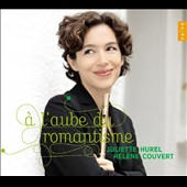 At the dawn of Romanticism / Juliette Hurel, flute; Helene Couvert, piano