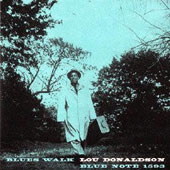 Lou Donaldson: Blues Walk [Bonus Track] [Remastered]
