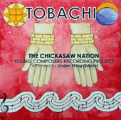 Tobachi: Chicksaw Nation Young Composers Recording Project / Linden String Quartet